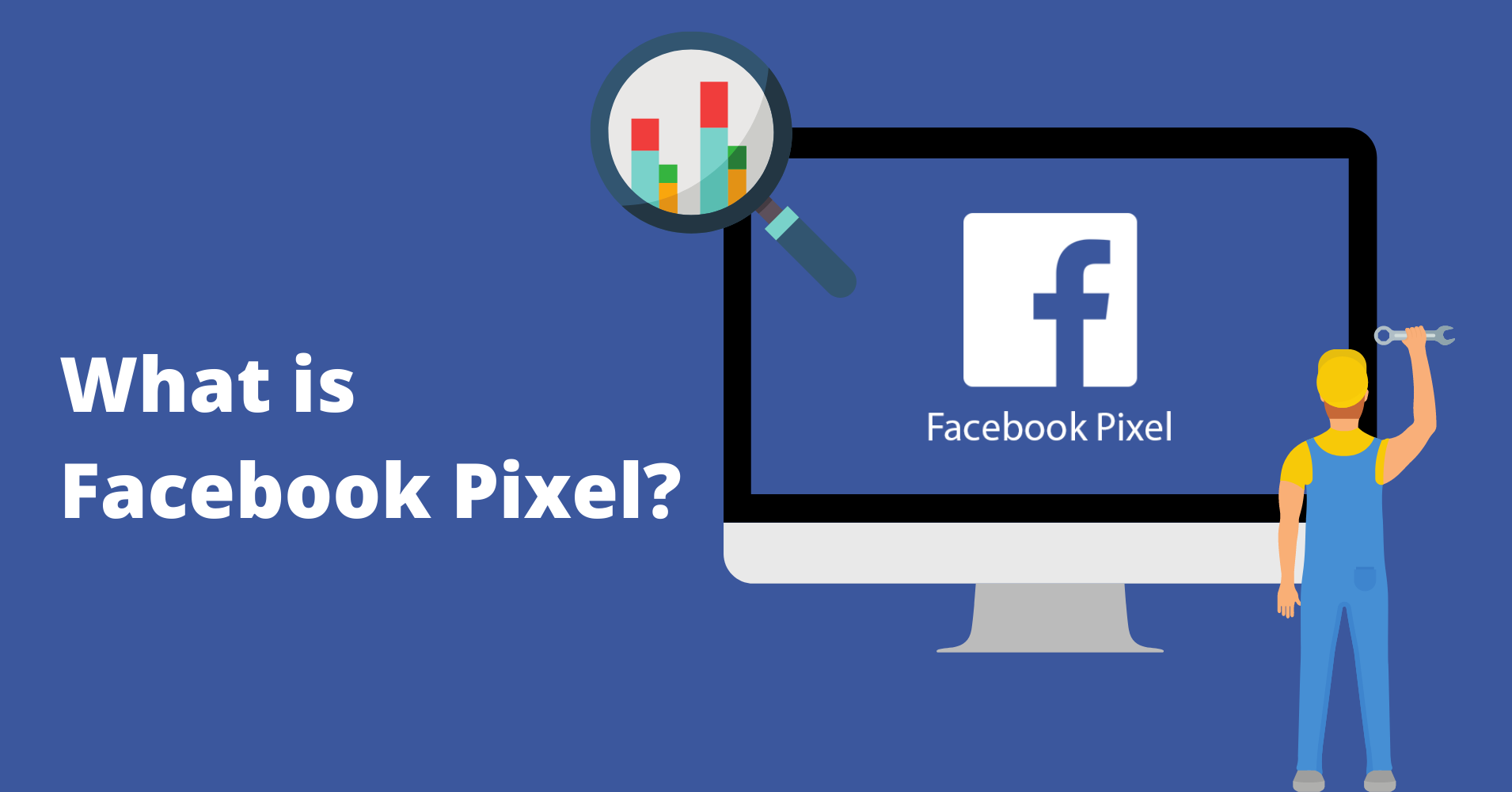 What is Facebook Pixel and Why It is Important – 2020 updated